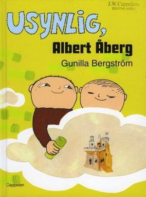 """""""Usynlig, Albert Åberg"""" av Gunilla Bergström"""
