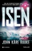 """""""Isen - thriller"""" av John Kåre Raake"""