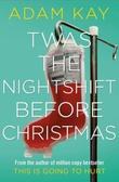 """""""Twas the nightshift before Christmas"""" av Adam Kay"""