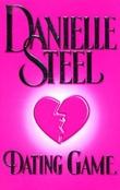 """""""Dating game"""" av Danielle Steel"""