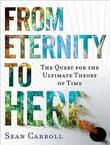 """From Eternity to Here The Quest for the Ultimate Theory of Time"" av Sean Carroll"