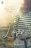 """The hypnotist's love story"" av Liane Moriarty"