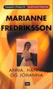"""Anna, Hanna og Johanna"" av Marianne Fredriksson"