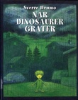 """Når dinosaurer gråter"" av Sverre Henmo"