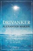 """""""Drivanker"""" av Alexander Maksik"""