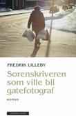 """""""Sorenskriveren som ville bli gatefotograf roman"""" av Fredrik Lilleby"""