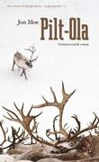 """""""Pilt-Ola - dokumentarisk roman"""" av Jon Moe"""