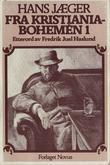 """""""Fra Kristiania-Bohemen - bd 1"""" av Hans Jæger"""