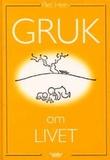 """""""Gruk om livet et utvalg"""" av Piet Hein"""