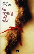 """""""En usynlig rød tråd"""" av Laura Lippman"""