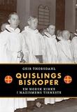 """""""Quislings biskoper - en norsk kirke i nazismens tjeneste"""" av Geir Thorsdahl"""