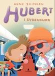 """""""Hubert i sydensurr"""" av Arne Svingen"""