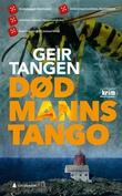 """""""Død manns tango kriminalroman"""" av Geir Tangen"""