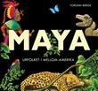"""""""Maya - urfolket i Mellom-Amerika"""" av Torunn Berge"""