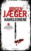 """""""Kameleonene - kriminalroman"""" av Jørgen Jæger"""