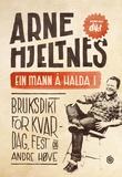 """""""Ein mann å halda i - bruksdikt for kvardag, fest og andre høve"""" av Arne Hjeltnes"""