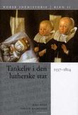 """""""Norsk idéhistorie. Bd. 2 - tankeliv i den lutherske stat"""" av Nils Gilje"""