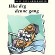 """""""Ikke deg denne gang"""" av Aase Foss Abrahamsen"""