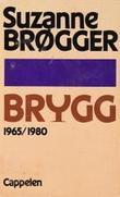 """""""Brygg - 1965/1980"""" av Suzanne Brøgger"""