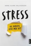 """""""Stress og korleis leve med det - 9 historier, 14 tips"""" av Anne Gunn Halvorsen"""
