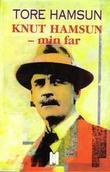 """""""Knut Hamsun, min far"""" av Tore Hamsun"""