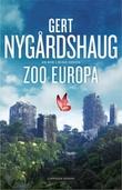 """""""Zoo Europa roman"""" av Gert Nygårdshaug"""