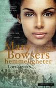 """""""Mary Bowsers hemmeligheter"""" av Lois Leveen"""