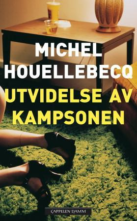 """""""Utvidelse av kampsonen - roman"""" av Michel Houellebecq"""
