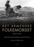 """""""Det armenske folkemordet - 1915-1917"""" av Jon-Arild Johannessen"""