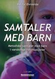 """""""Samtaler med barn - metodiske samtaler med barn i vanskelige livssituasjoner"""" av Haldor Øvreeide"""