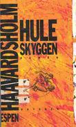 """""""Huleskyggen"""" av Espen Haavardsholm"""