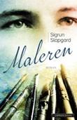 """Maleren - roman"" av Sigrun Slapgard"
