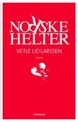 """""""Norske helter"""" av Vetle Lid Larssen"""