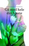 """""""Gå med hele ditt hjerte"""" av Klara Høiseth Slettemoen"""