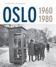 """Oslo - 1960-1980"" av Jon Gunnar Arntzen"