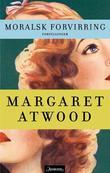 """""""Moralsk forvirring - fortellinger"""" av Margaret Atwood"""