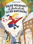 """""""Oscar Wildensky og den fantastiske gå-seg-bort-dagen"""" av Maria Lillebo"""