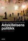 """""""Adskillelsens politikk - multikulturalisme - ideologi og virkelighet"""" av Jens-Martin Eriksen"""