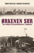 """Ørkenen Sur - den norske uteliggerkolonien i Brooklyn"" av Thor Gotaas"