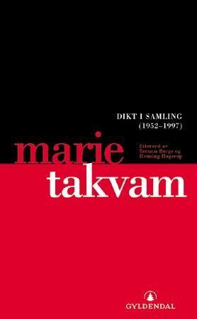 """""""Dikt i samling - (1952-1997)"""" av Marie Takvam"""
