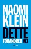 """""""Dette forandrer alt - kapitalismen mot klimaet"""" av Naomi Klein"""