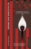 """""""Alt du elsker, skal brenne - på innsiden av den hvite nasjonalismens gjenfødelse i USA"""" av Vegard Tenold Aase"""