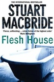 """Flesh house"" av Stuart MacBride"