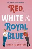 """""""Red, white & royal blue a novel"""" av Casey McQuiston"""