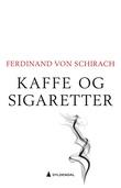 """""""Kaffe og sigaretter"""" av Ferdinand von Schirach"""