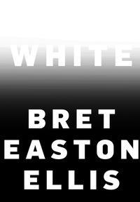 """""""White"""" av Bret Easton Ellis"""