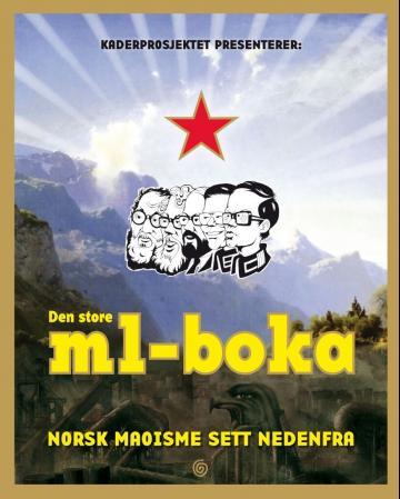 """""""Den store ml-boka - norsk maoisme sett nedenfra"""" av Jon Rognlien"""