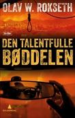 """""""Den talentfulle bøddelen - thriller"""" av Olav W. Rokseth"""