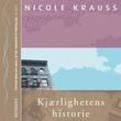 """""""Kjærlighetens historie"""" av Nicole Krauss"""