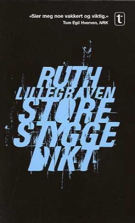"""""""Store stygge dikt - dikt"""" av Ruth Lillegraven"""